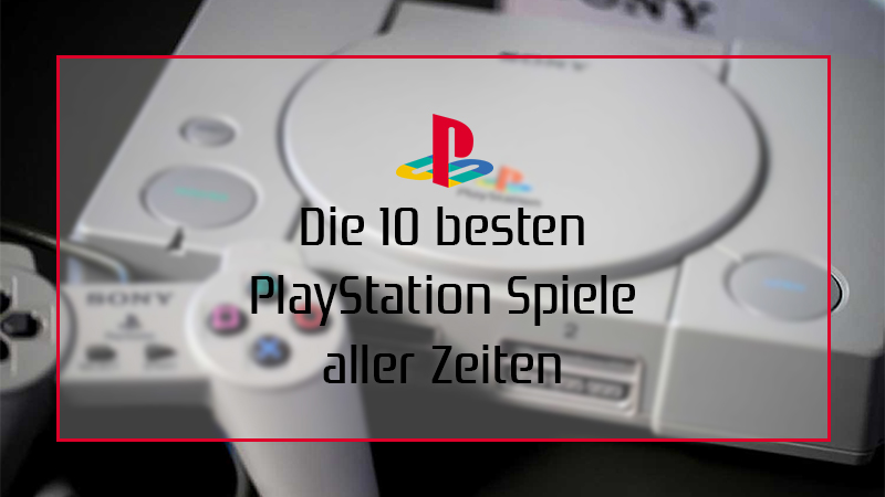 die besten PS1 Spiele